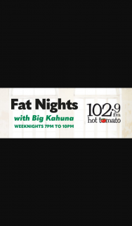1029 Hot Tomato – Big Kahuna's Fat 30 – Win 2 X Large Pizzas and a Garlic Bread From Domino's Each Night