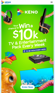 Keno – Win a Tv & Entertainment Promotion (prize valued at $10,000)