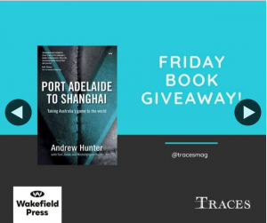 Traces magazine – Win a Copy of Port Adelaide to Shanghai
