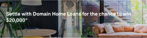 Domain Home Loans – Win a cash prize of $20,000