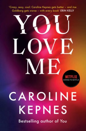 Good Reading – Win 1 of 12 prepublished proof copies of You Love Me by Caroline Kepnes