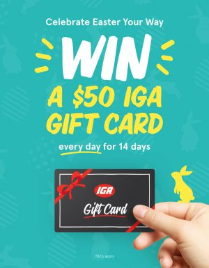 IGA – Win 1 of 14 IGA gift cards to Celebrate Easter Your Way