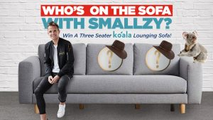 Nova106.9 – Who Is On The Sofa with Smallzy? Win 1 of 4 prizes of a Koala vouchers valued at $1,250 each