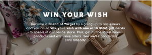 Target – Win Your Wish – Win 1 of 10 online gift cards valued at $500 each