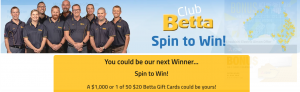 Betta Home Living – Spin to Win – Win 1 of 12 major prizes of a $1,000 Betta Home Living gift card each OR 1 of 50 minor prizes
