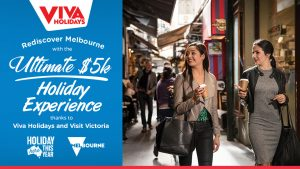 Nova 100 – Viva Holidays – Visit Victoria – Win 1 of 3 holidays to Melbourne valued at $5,000 each (return flights included)