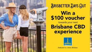 Nova 106.9 Brisbane – Brisbetter Days Out – Win 1 of 21 vouchers valued at $100 each