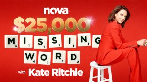 Nova919 Adelaide – $25,000 Missing Word with Kate Ritchie – Win $25,000