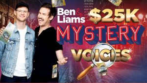 Nova919 Adelaide – Ben & Liam's Mystery Voices – Win a major prize of $25,000 OR 1 of 3 minor prizes of $1,000 each