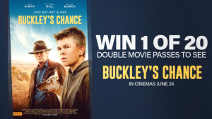 Channel Seven – Sunrise Family Newsletter – Win 1 of 20 double passes to see Buckley's Chance