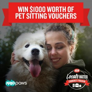 IGA & Mad Paws – Win $1,000 worth of Mad Paws Pet Sitting
