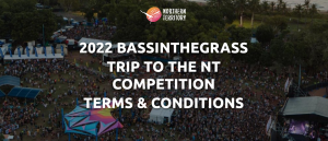 Northern Territory – Bassinthegrass 2022- Win holiday prize package valued at $4,998