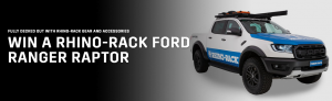Rhino Rack Australia – Win a major prize of a 2021 Ford Ranger Raptor automatic OR 1 of 9 minor prizes of a BP gift voucher each