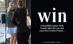 Slice Avenue – Win a longer style tennis skirt for you and your friend