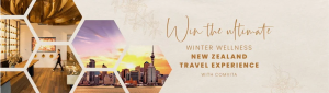 Comvita – Win the Ultimate #Well4Winter Wellness Travel package for 2 to New Zealand
