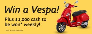D'Orsogna – Win a major prize of a 2021 Vespa valued at over $9,000 OR 1 of 6 cash prizes of $1,000 each