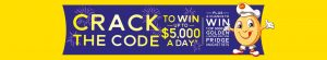 George Weston Foods – Golden Crack the Code – Win a major prize of $10,000 OR daily prizes and instant win prizes