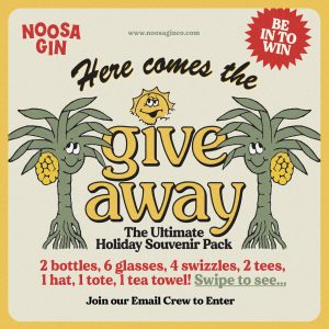 Noosa Gin – Win the Ultimate Holiday prize pack