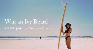 Quiksilver – Win an Ivy Thomas surfboard valued at $1,500 PLUS a $500 voucher