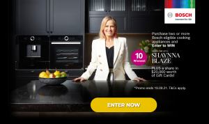 Bosch Home – Win 1 of 10 Freedom gift cards valued at $2,000 each PLUS a participation in a Design Time Master Class run by Shaynna Blaze