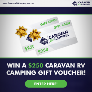 Caravan RV Camping – Win 1 of 2 gift vouchers valued at $250 each for Dad