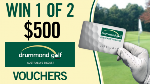 Channel Seven – Sunrise Family Newsletter – Win 1 of 2 Drummond Golf gift cards for Dad valued at $500 each