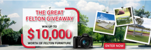 Felton Industries – Win $10,000 of any Felton products PLUS delivery