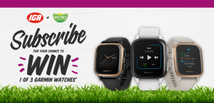 IGA – Subscribe to Win 1 of 3 Garmin watches