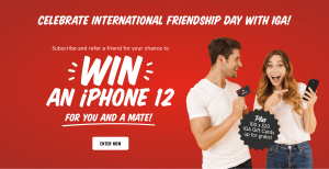 IGA – Win an iPhone 12 for you and your friend OR 1 of 100 IGA gift cards.png