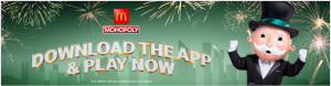 McDonald's Monopoly – Win a share of $616 million in prizes including a brand new Volkswagen car, shopping vouchers for The Iconic, $4,000 worth of free fuel from Ampol and many more