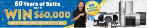 Betta – Win a major prize of $60,000 cash OR 1 of 59 minor prizes