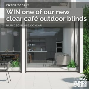 Blindsonline.com.au – Win a brand new clear Cafe Outdoor Blinds
