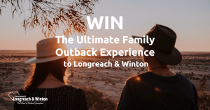 Experience Winton – Win the Ultimate Family Outback Experience prize pack