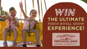 Nova Perth – Win 1 of 2 Family passes of 4 tickets each to the Royal Perth Show PLUS $500 spending money