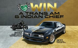 Shannons – Win a prize package including a Pontiac Firebird Trans Am Sports Coupe Car, an Indian Chief Dark Horse Motorcycle and more