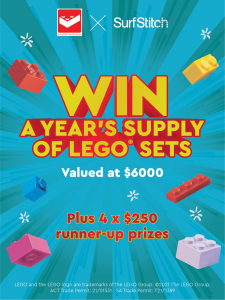 SurfStitch – Win a major prize of a year supply of Lego pack valued at $6,000 OR 1 of 4 minor prizes