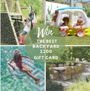 The Best Backyard – Win a $300 gift card to spend online