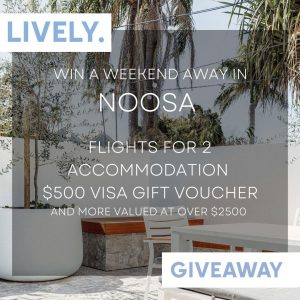 Lively Properties – Win a trip to a luxury villa in Noosa